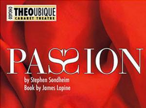 Passion, Theo Ubique, Chicago, Musical, Stephen Sondheim